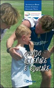 Quando allenare è educare - Gennaro Testa,Antonello Bolis,Lucia Castelli - copertina
