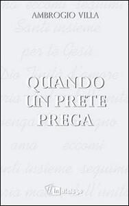Quando un prete prega - Ambrogio Villa - copertina