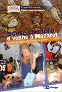 Scese con loro e venne a Nazaret. Adorazione eucaristica 2011 - copertina