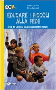 Educare i piccoli alla fede. L'Acr del Concilio a servizio dell'iniziazione cristiana - Tonino Lasconi,Mirko Campoli - copertina