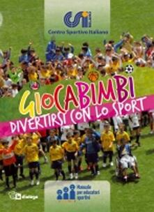 Filippodegasperi.it Giocabimbi. Divertirsi con lo sport. Manuale per educatori sportivi Image