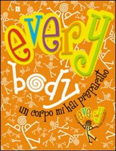 Everybody. Un corpo mi hai preparato (Eb 10,5). Oratorio estivo 2013 - copertina