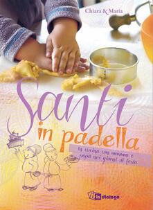 Writersfactory.it Santi in padella. In cucina con mamma e papà nei giorni di festa Image