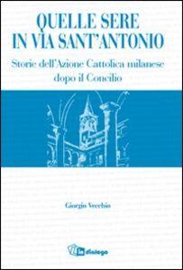 Quelle sere in via sant'Antonio. Storie dell'Azione Cattolica milanese dopo il Concilio