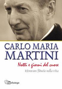 Notti e giorni del cuore. Ritrovare fiducia nella vita - Carlo Maria Martini - copertina