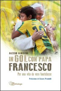 In gol con papa Francesco. Per una vita da vero fuoriclasse - Alessio Albertini - copertina
