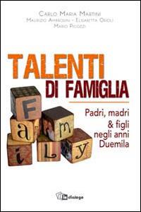 Talenti di famiglia. Padri, madri & figli negli anni Duemila - copertina