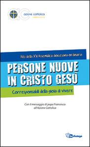 Persone nuove in Cristo Gesù. Corresponsabili della gioia di vivere - copertina