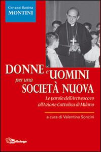 Donne e uomini per una società nuova. Le parole dell'Arcivescovo all'Azione Cattolica di Milano
