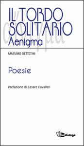 Il tordo solitario. Aenigma - Massimo Bettetini - copertina