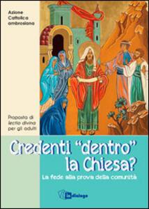 Credenti «dentro» la Chiesa? La fede alla prova della comunità - copertina