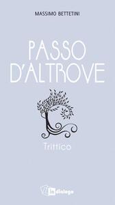 Passo d'altrove. Trittico - Massimo Battetini - copertina