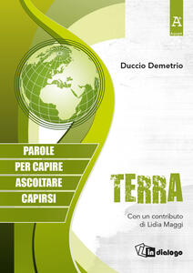 Terra. Parole per capire, ascoltare, capirsi - Duccio Demetrio - copertina