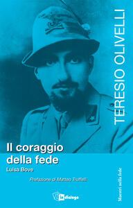Teresio Olivelli. Il coraggio e la fede - Luisa Bove - copertina