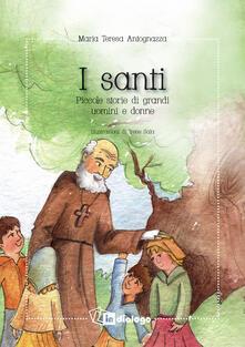 I santi. Piccole storie di grandi uomini e donne.pdf