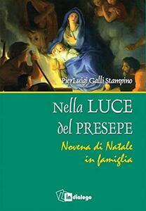 Nella luce del presepe. Novena di Natale in famiglia - P. Luigi Galli Stampino - copertina