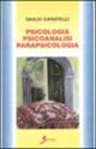 Psicologia. Psicoanalisi. Parapsicologia