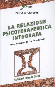 La relazione psicoterapeutica integrata - Petruska Clarkson - copertina
