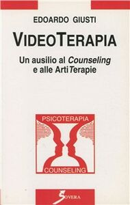 Videoterapia. Un ausilio al counseling e alle artiterapie