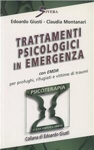 Trattamenti psicologici in emergenza con EMDR per profughi, rifugiati e vittime di traumi - Edoardo Giusti,Claudia Montanari - copertina