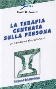 La terapia centrata sulla persona. Un paradigma rivoluzionario - Jerold D. Bozarth - copertina