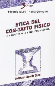 Etica del con-tatto fisico in psicoterapia e nel counseling. Con cassetta video