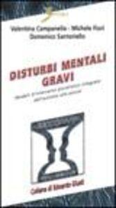 Disturbi mentali gravi. Modelli d'intervento pluralistico dall'autismo alle psicosi