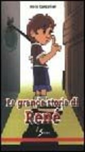 La grande storia di René