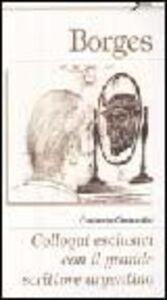 Borges. Colloqui esclusivi con il grande scrittore argentino