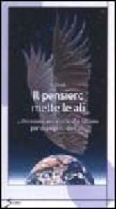 Il pensiero mette le ali... Messaggi per anime che lottano per la propria libertà