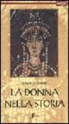 Filippodegasperi.it La donna nella storia. Viaggio nei secoli alla scoperta del ruolo della donna Image