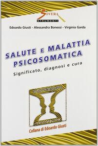 Salute e malattia psicosomatica. Significato, diagnosi e cura