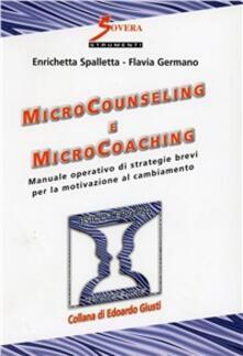 Microcounseling e microcoaching. Manuale operativo di strategie brevi per la motivazione al cambiamento.pdf