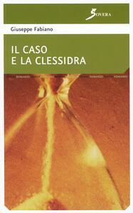 Il caso e la clessidra - Giuseppe Fabiano - copertina