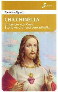 Chiechinella. L'incontro con Gesù. Storia vera di una contadinella