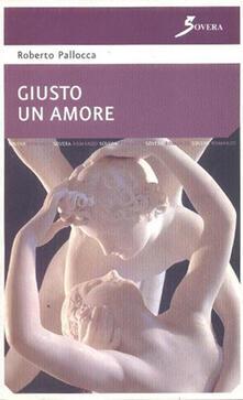 Giusto un amore - Roberto Pallocca - copertina