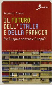 Il futuro dell'Italia e della Francia. Sviluppo o sottosviluppo?