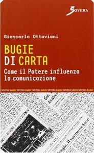 Bugie di carta. Come il potere influenza la comunicazione - Giancarlo Ottaviani - copertina