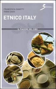 Etnico Italy. Ediz. illustrata - Fabio Zago,Francesca Zanotti - copertina