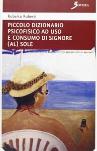 Piccolo dizionario psicofisico ad uso e consumo di signore (al) sole