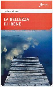 La bellezza di Irene - Luciano Vincenzi - copertina