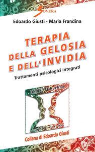 Terapia della gelosia e dell'invidia - Edoardo Giusti,Monia Frandina - copertina