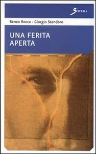 Una ferita aperta - Renzo Rocca,Giorgio Stendoro - copertina