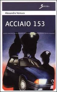 Acciaio 153 - Alessandro Ventura - copertina