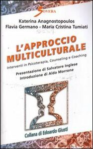 L' approccio multiculturale. Interventi in psicoterapia, counseling e coaching