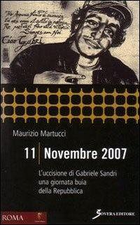 11 novembre 2007. L'uccisione di Gabriele Sandri una giornata buia della Repubblica