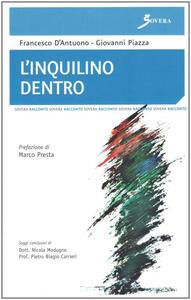 L' inquilino dentro - Francesco D'Antuono,Giovanni Piazza - copertina