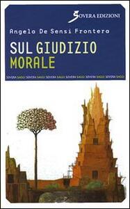 Sul giudizio morale - Angelo De Sensi Frontera - copertina
