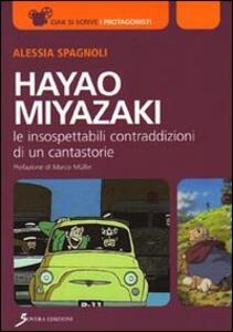 Hayao Miyazaki. Le insospettabili contraddizioni di un cantastorie - Alessia Spagnoli - copertina