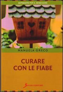 Libro Curare con le fiabe Manuela Greco